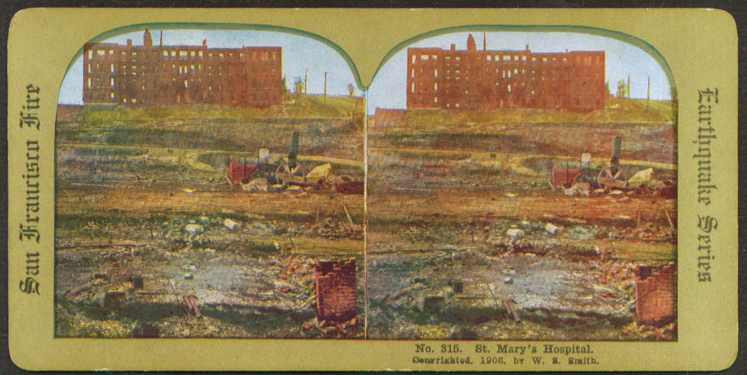 St Mary's Horpital SF Earthquake & Fire stereoview 1906