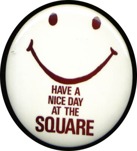 Image for Have Nice Day at The Square smiley pinback
