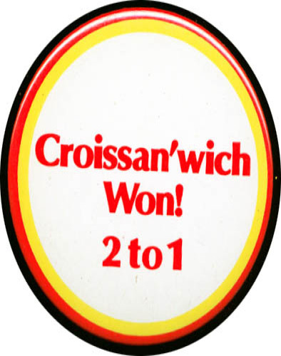 Image for Croissan'wich Won! 2 to 1 McDonald's pinback