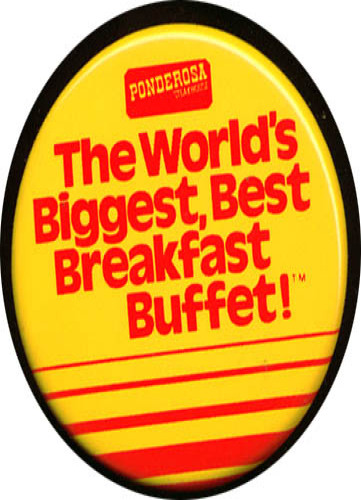 Image for Ponderosa Biggest Breakfast Buffet pinback