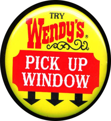Wendy's Pick Up Window pinback