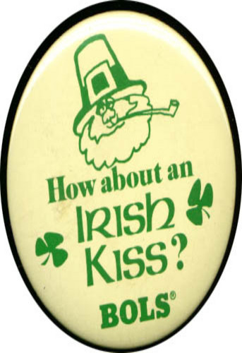 Image for How About an Irish Kiss Bols pinback 3""