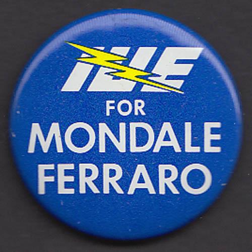 IUE for Mondale-Ferraro pinback 1984