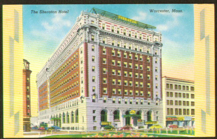 Sheraton Hotel Worcester MA postcard 1940s
