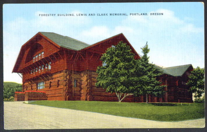 Forestry Building Lewis & Clark Memorial Portland OR postcard 1940s