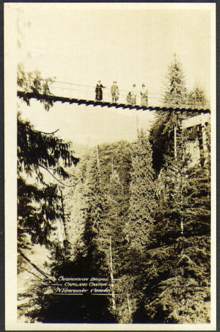 Suspension Bridge Capilano Canyon Vancouver BC RPPC '17