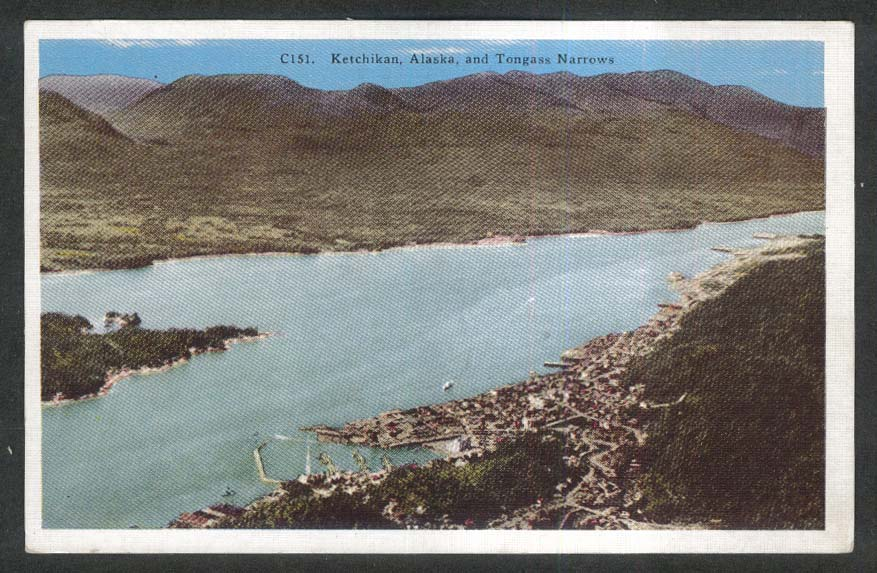 Ketchikan AK & Tongass Narrows postcard C151 1930s