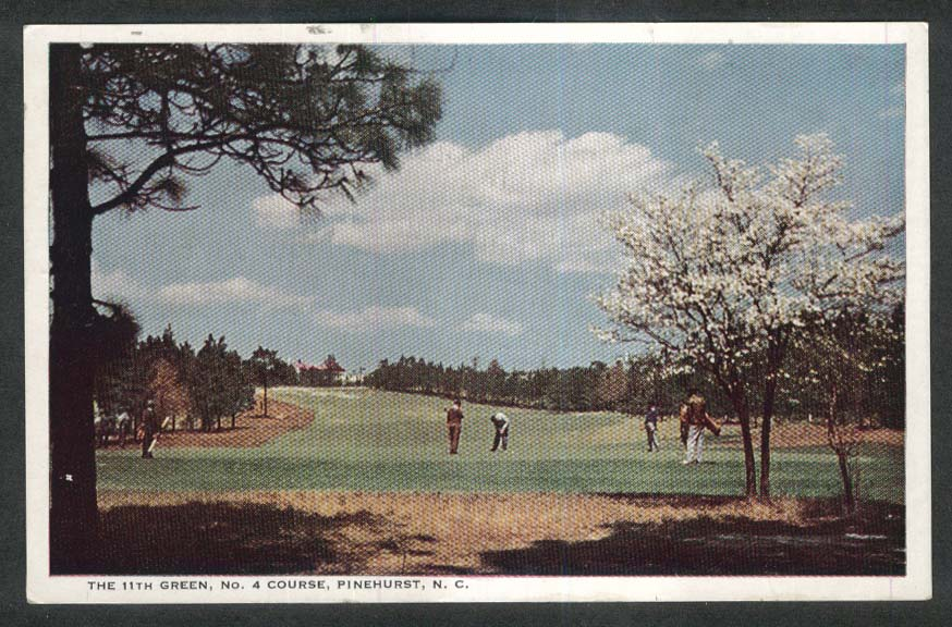 11th Green No. 4 Golf Course Pinehurst NC postcard 1953