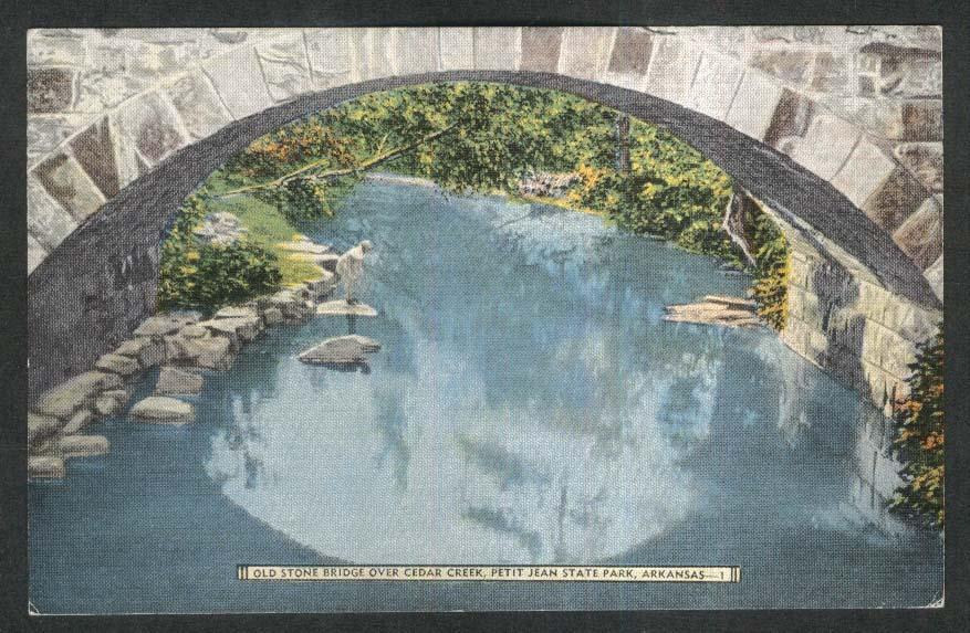 Old Stone Bridge over Cedar Creek Petit Jean State Park AR postcard 1930s