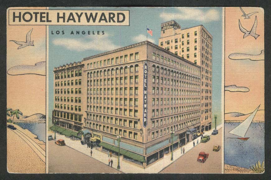 Hotel Hayward 6th & Spring St Los Angeles CA postcard 1930s