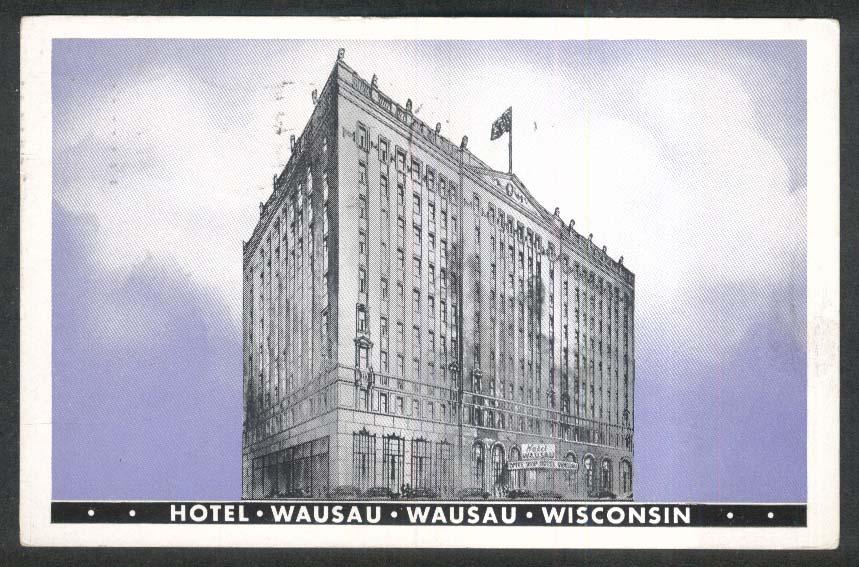 Hotel Wassau Wassau WI postcard 1959 Walter Schroeder