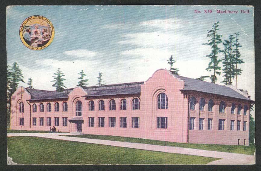 No X19 Machinery Hall Alaska-Yukon-Pacific Expo Seattle 1909 postcard