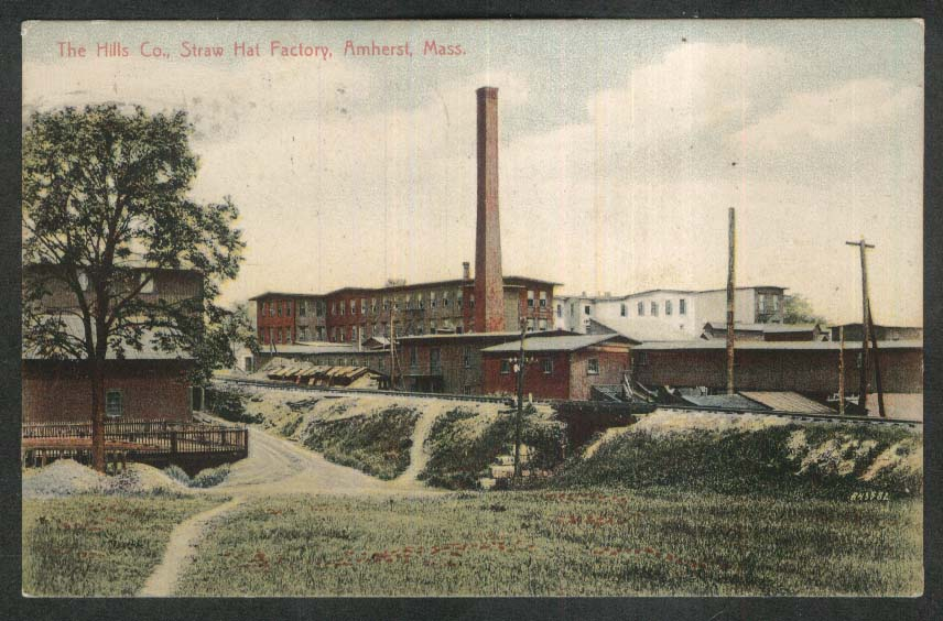 The Hills Co Straw Hat Factory Amherst MA postcard 1907