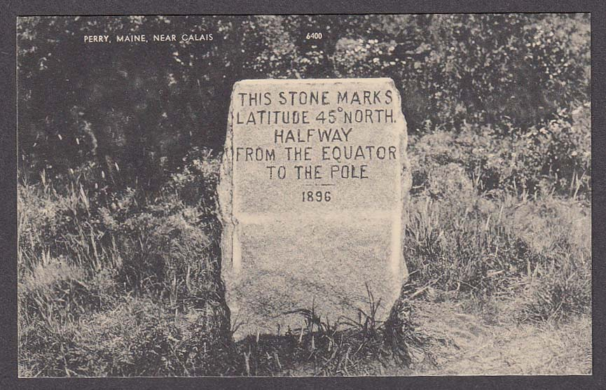 Image for Stone Marking 45 N Halfway from the Equator Perry ME near Calais postcard 1950s