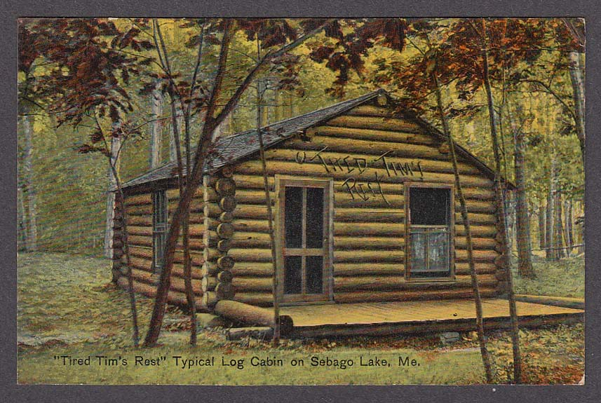 Tired Tim's Rest Typical Log Cabin on Sebago Lake ME postcard 1910s
