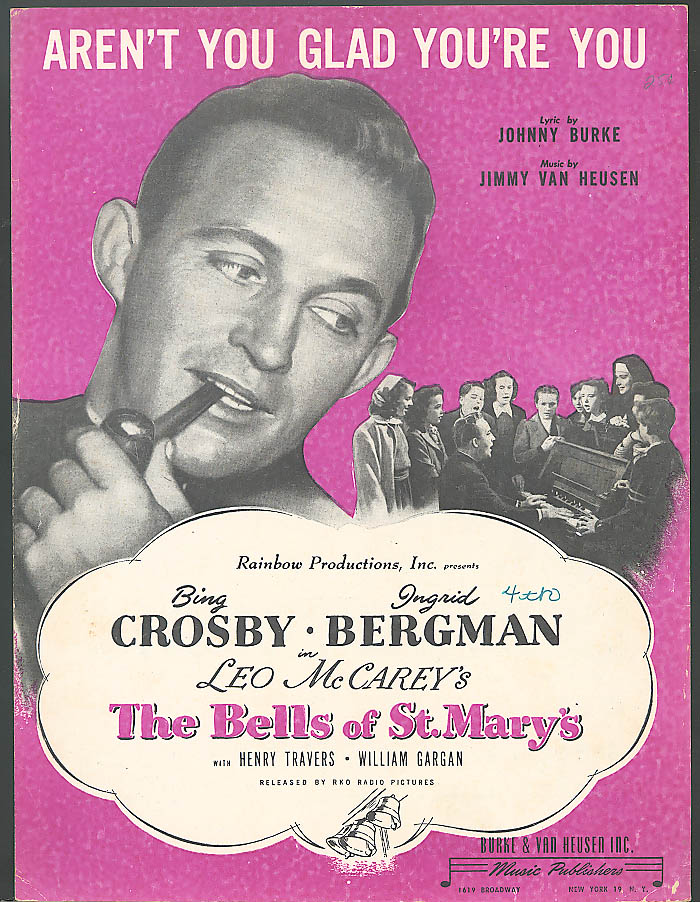 Aren't You Glad You're You Bing Crosby Bells of St Mary's movie music 1945
