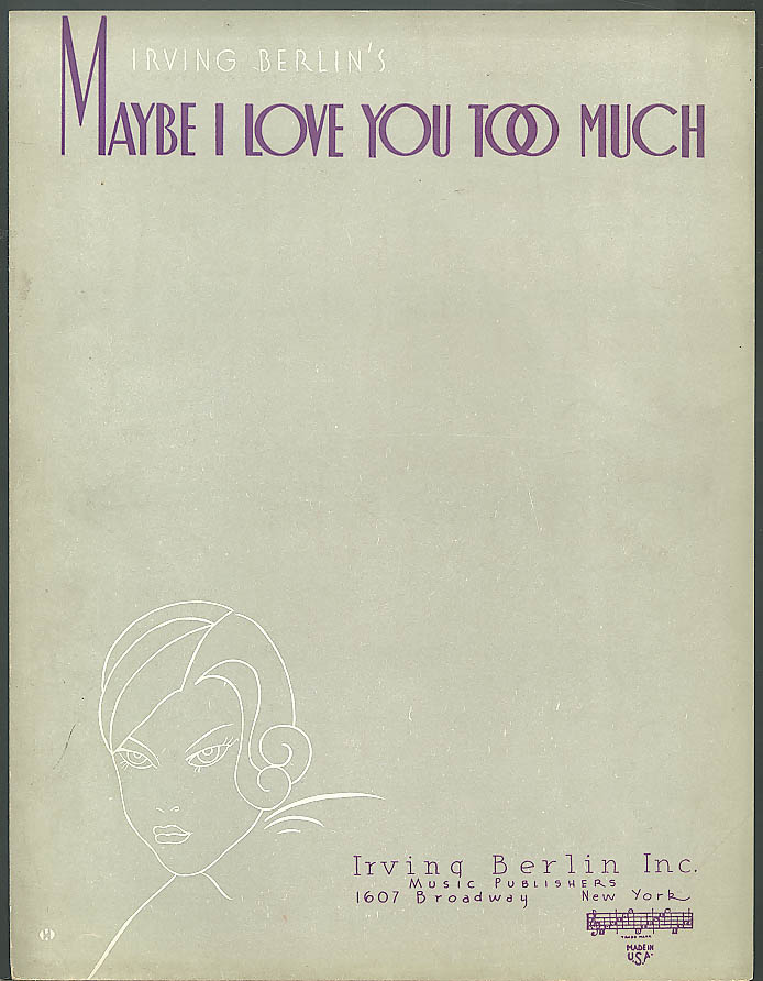 Maybe I Love You Too Much Irving Berlin sheet music 1933