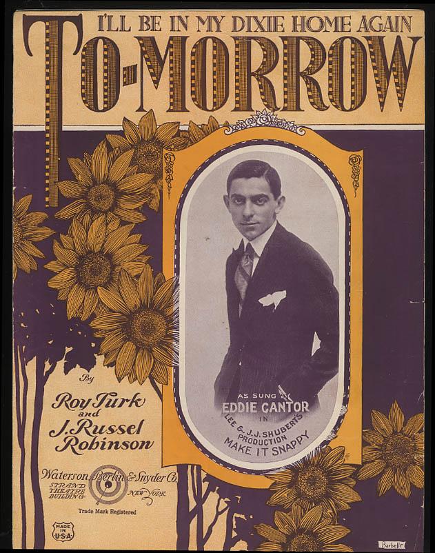 I'll Be in My Dixie Home Again Tomorrow sheet music Eddie Cantor 1922 Barbelle
