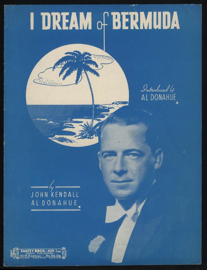 John Kendall & Al Donahue: I Dream of Bermuda sheet music 1936