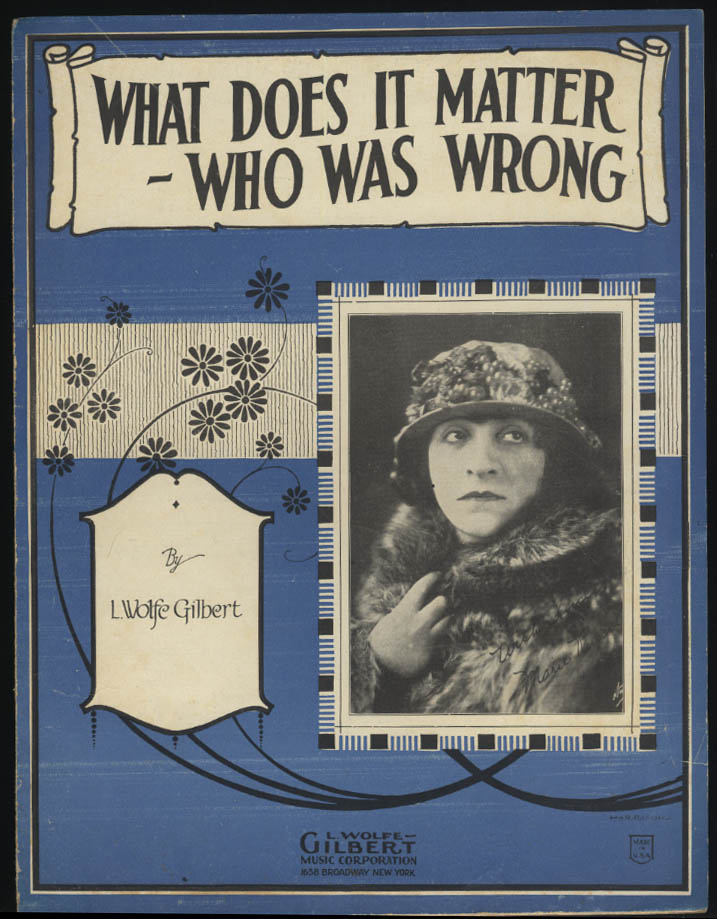 L Wolfe Gilbert: What Does It Matter Who Was Wrong sheet music 1922