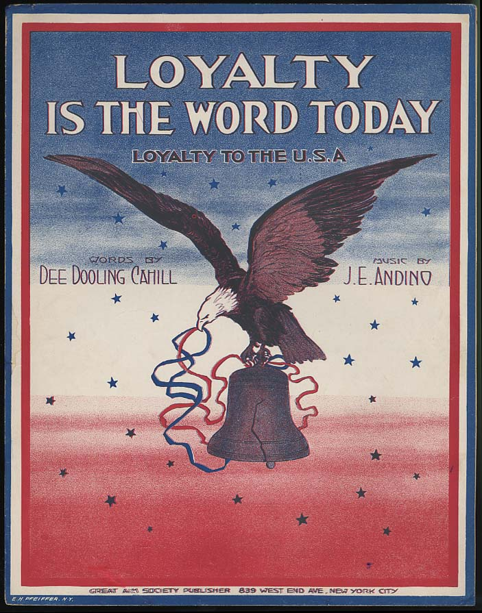 Loyalty is The Word Today patriotic sheet music Great Aim Society 1917