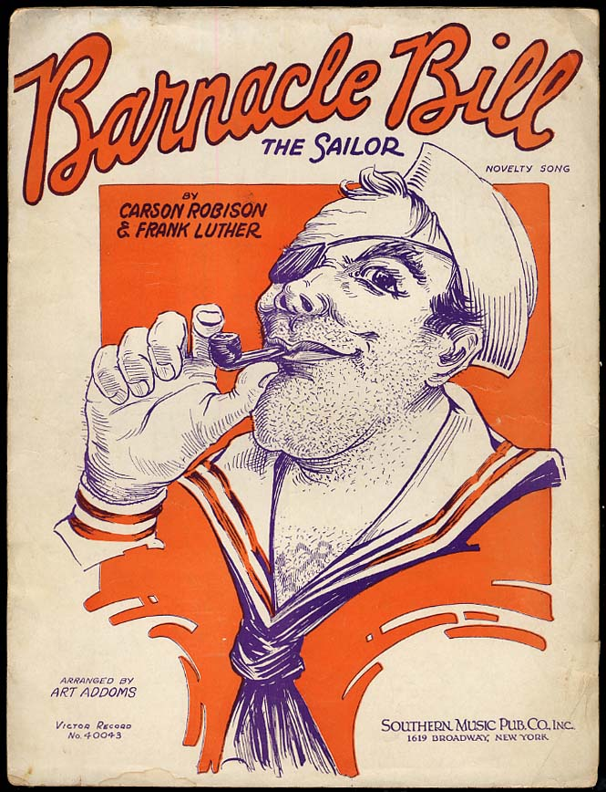 Barnacle Bill The Sailor sheet music 1931 by Robison & Luther