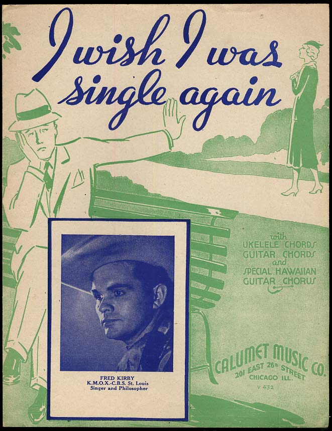 I Wish I Was Single Again sheet music 1935 Sung by Fred Kirby KMOX St Louis