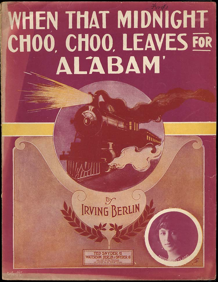 Irving Berlin: When That Midnight Choo Choo Leaves for Alabam' sheet music 1912