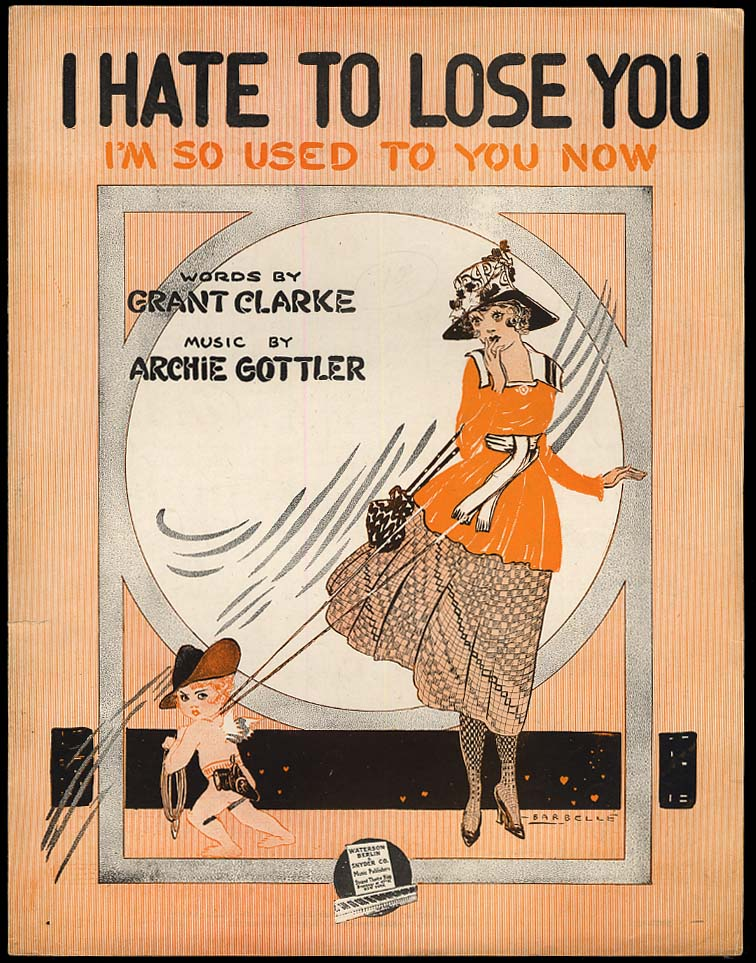 I Hate To Lose You I'm So Used to You Now sheet music 1918 Barbelle pretty girl
