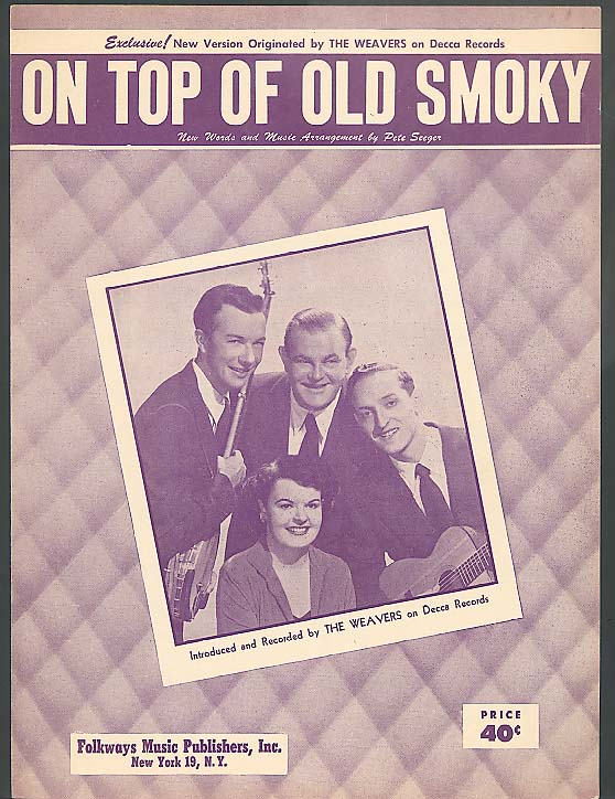 On Top Of Old Smoky sheet music Weavers 1951