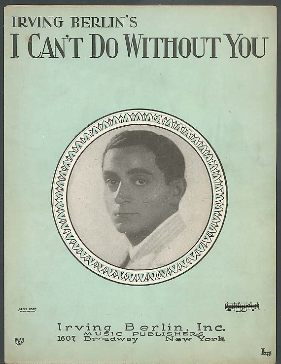 I Can't Do Without You sheet music Irving Berlin Broadway New York 1928