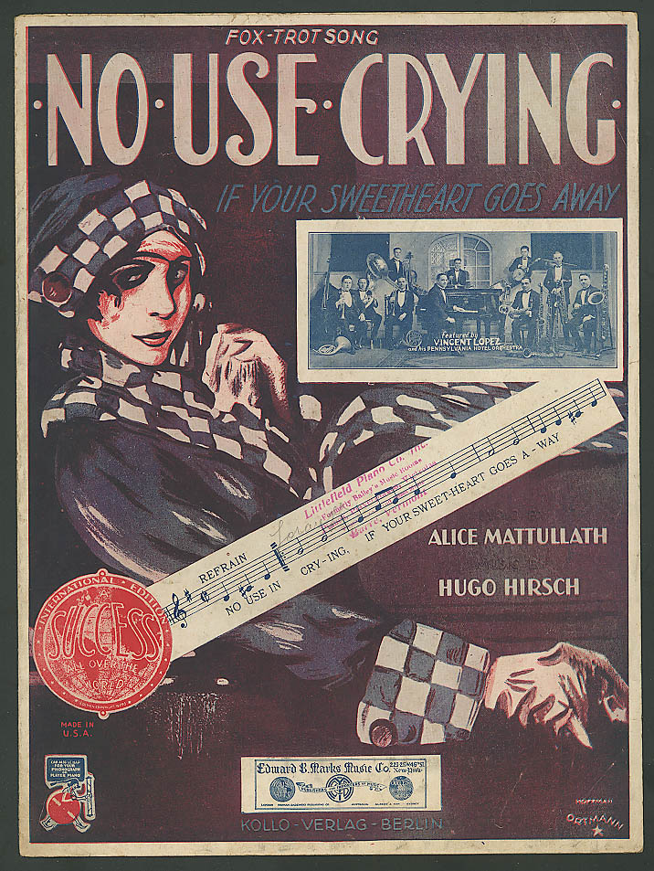 No Use Crying If Your Sweetheart Goes Away sheet music 1922