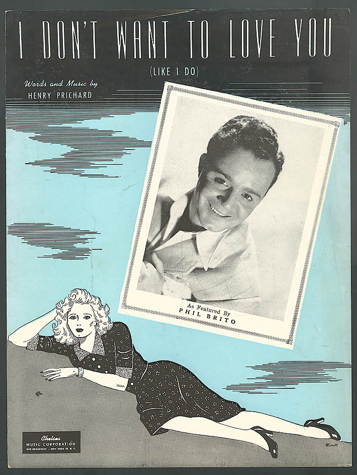 I Don't Want to Love You sheet music Phil Brito 1944