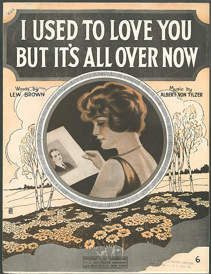 Image for I Used to Love You But It's All Over Now sheet music 1920