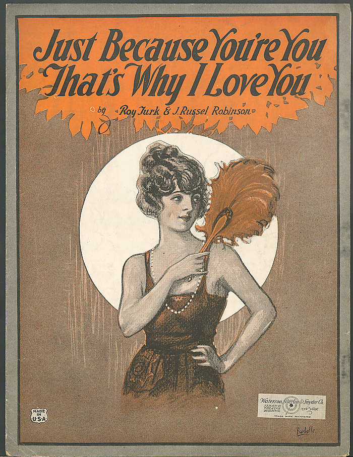 Just Because You're You That's Why I Love You sheet music 1922
