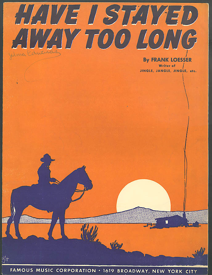 Have I Stayed Away Too Long music Frank Loesser 1943