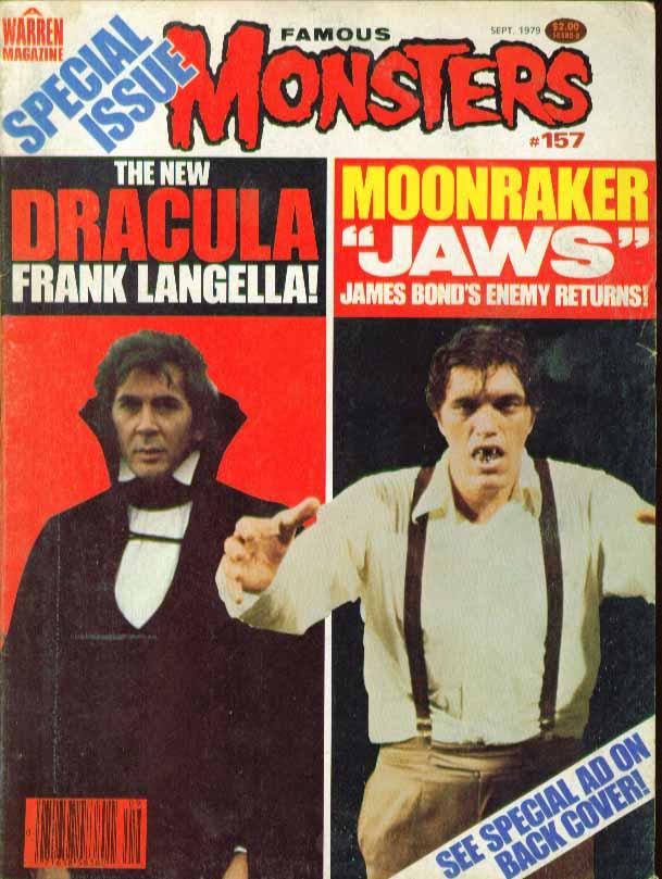 FAMOUS MONSTERS #157 Dracula Frank Langella, Moonraker 9 1979